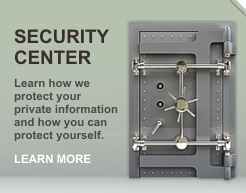 Security - Learn how we protect your private information and how you can protect yourself.